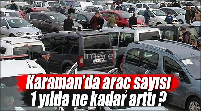 Karaman'da araç sayısı ne kadar arttı ?
