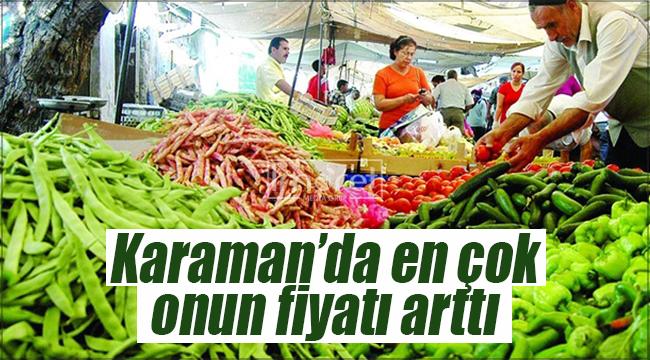 Karaman'da en çok onun fiyatı arttı