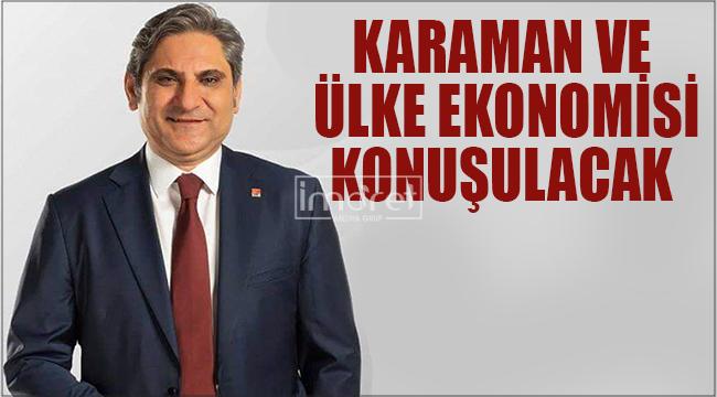 Karaman ve ülke ekonomisi konuşulacak