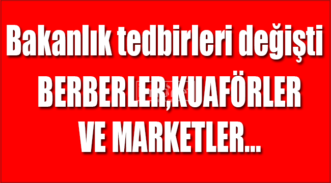 Berber, kuaför ve marketlerle ilgili güncelleme
