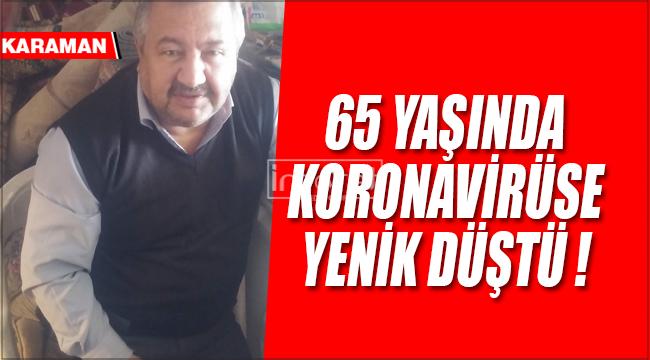 Karaman'da bir kişi daha koronavirüsten hayatını kaybetti
