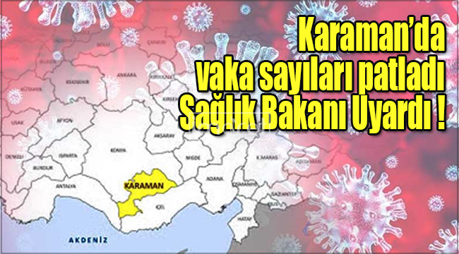 Karaman'da vaka sayısı bakanlığın raporuna yansıdı