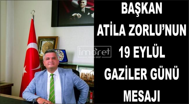 Başkan Zorlu'dan Gaziler Günü mesajı
