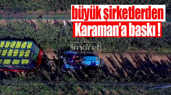 Büyük şirketler Karaman'a müdahale ediyor !