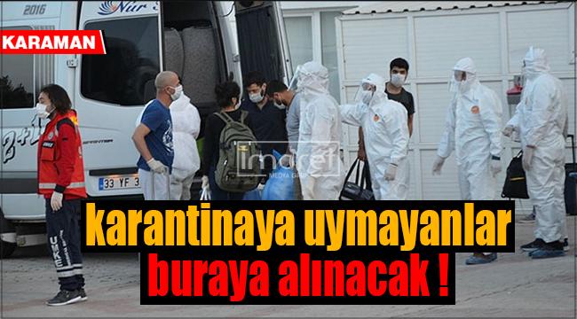 Karaman'da karantina ihlali yapanlar yandı