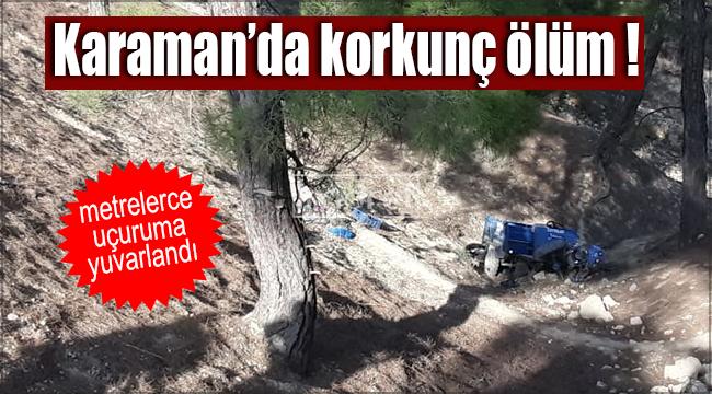Karaman'da korkunç kaza ! Olay yerinde hayatını kaybetti