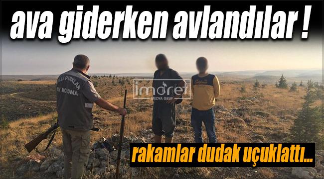Karaman'da usulsüz avlananlara ceza yağdı