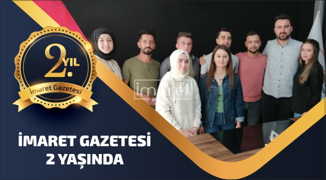İMARET GAZETESİ BAŞARILARLA DOLU 2'İNCİ YILINI KUTLUYOR