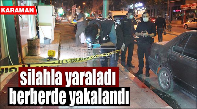 Karaman'da bir kişiyi vuran şahıs, berberde yakalandı