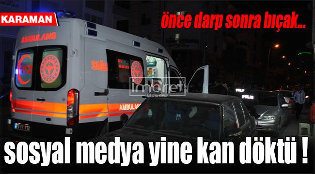 Karaman'da karısına arkadaşlık isteği gönderdiği kişiyi bıçakladı
