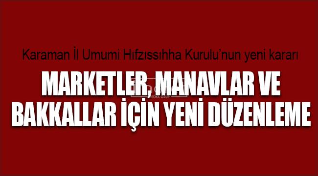 Karaman'da market ve manavlar için yeni düzenleme