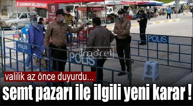 Karaman'da semt pazarı ile ilgili yeni karar yayınlandı