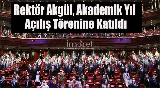 Rektör Akgül, Akademik Yıl Açılış Törenine Katıldı