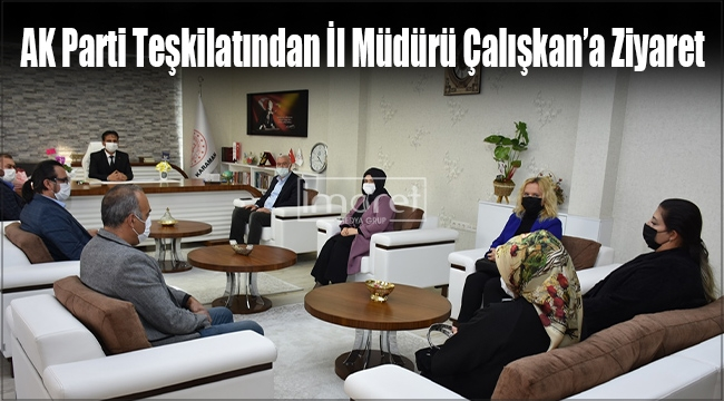 AK Parti Teşkilatından İl Müdürü Çalışkan'a Ziyaret