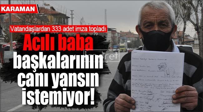 Karaman'da acılı baba başkalarının yüreği yansın istemiyor