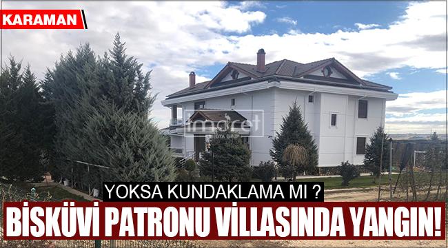 Karaman'da bisküvi patronunun villasında yangın çıktı