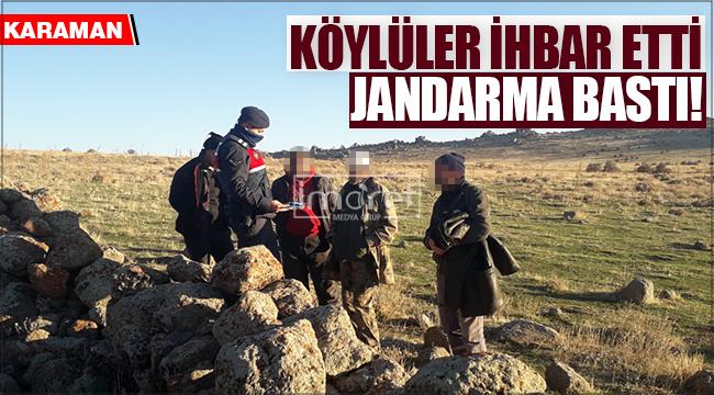 Karaman'da köy sakinleri ihbar etti, jandarma bastı!