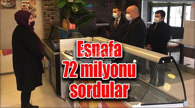 Esnafa 72 milyonu sordular