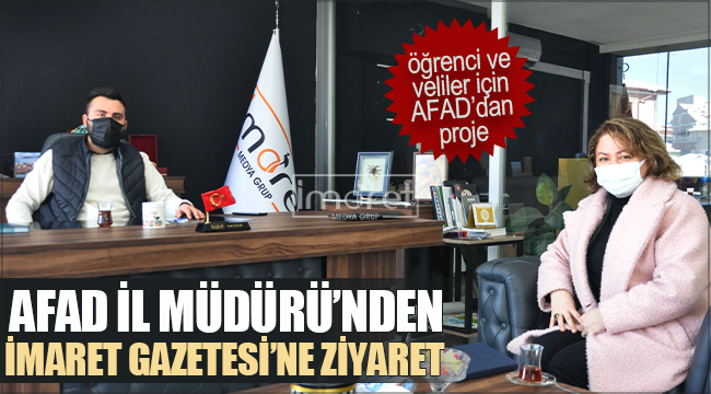 AFAD İl Müdürü Şerife Han'dan İmaret Gazetesi'ne ziyaret