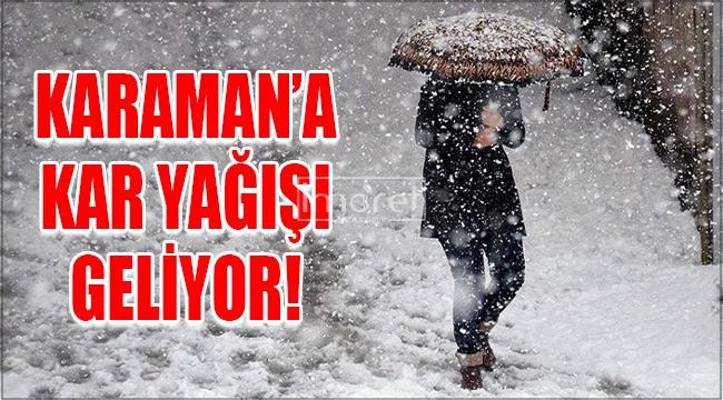 Karaman'a kar yağışı geliyor!