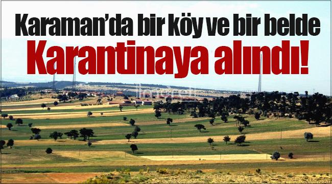 Karaman'da bir köy ile beldeye giriş çıkışlar yasaklandı!