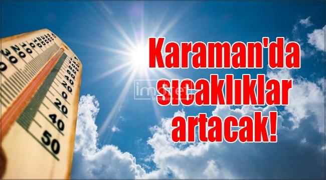 Karaman'da sıcaklıklar artacak!