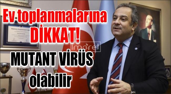 """Prof. Dr. Mustafa Necmi İlhan, """"Bir araya geldiğiniz insanlar mutant virüse sahip olabilirler"""""""