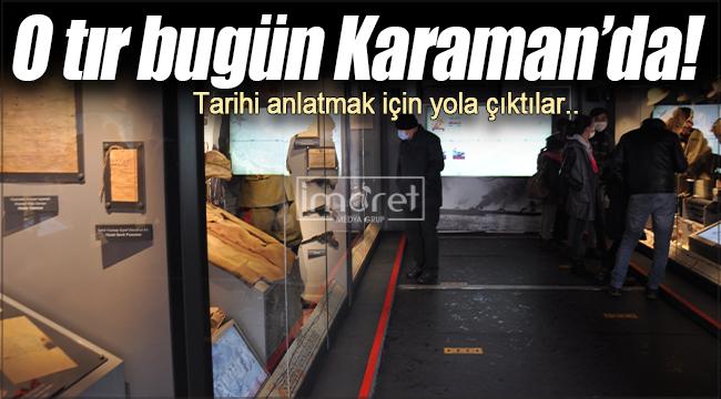 Çanakkale Savaşları Mobil Müzesi Karaman'da