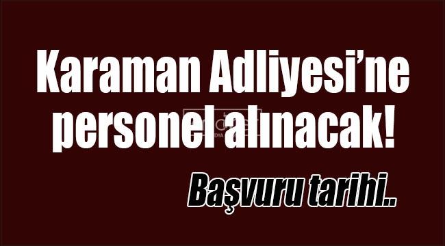 Karaman Adliyesi'ne personel alınacak!