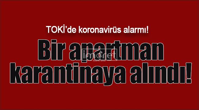 Karaman'da bir apartman süresiz karantinaya alındı