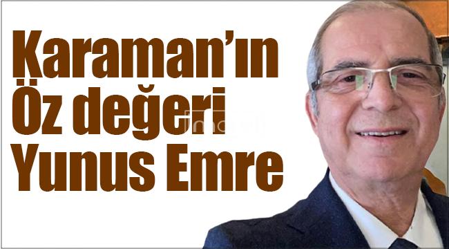 Karaman'ın Öz Değeri Yunus Emre