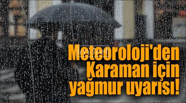 Meteoroloji'den Karaman için yağmur uyarısı!