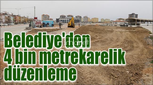 Belediye'den 4 bin metrekarelik düzenleme