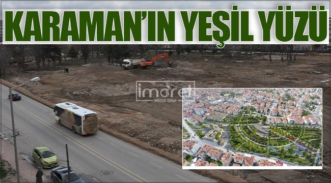 Karaman'da Millet Bahçesi için tarihi dönüşüm başlatıldı