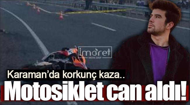 Karaman'da motosiklet kazasında 1 kişi hayatını kaybetti