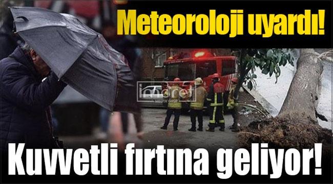 Meteoroloji uyardı! Kuvvetli rüzgar ve fırtınaya dikkat
