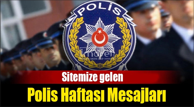 Sitemize gelen Polis Haftası mesajları