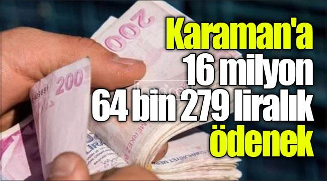 Karaman'a 16 milyon 64 bin 279 liralık ödenek
