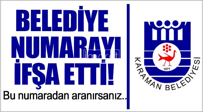 Karaman Belediyesi, numarayı paylaşıp vatandaşları uyardı!