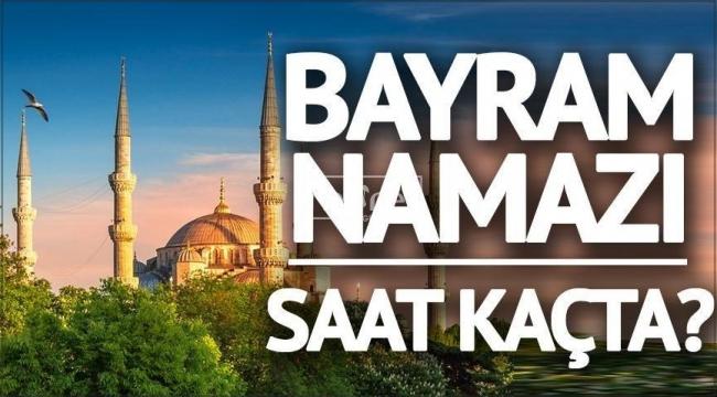Karaman'da bayram namazı saat kaçta kılınacak ?