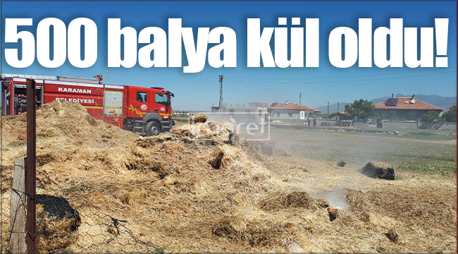 Karaman'da çıkan yangında 500 saman balyası kül oldu