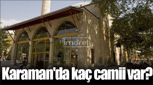 Karaman'da kaç camii var?