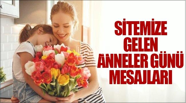 Sitemize gelen Anneler Günü kutlama mesajları