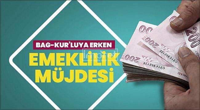 Bağ-Kur'luya erken emekli olma hakkı