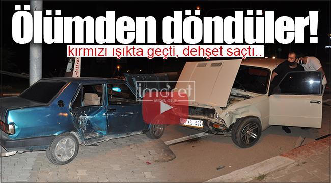 Karaman'da kırmızı ışık ihlali yapan otomobil dehşet saçtı