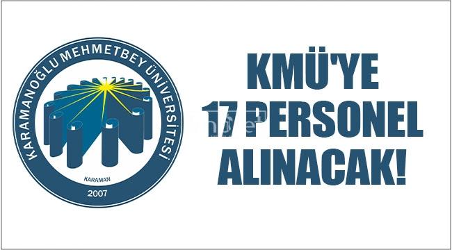 KMÜ'ye 17 personel alınacak!