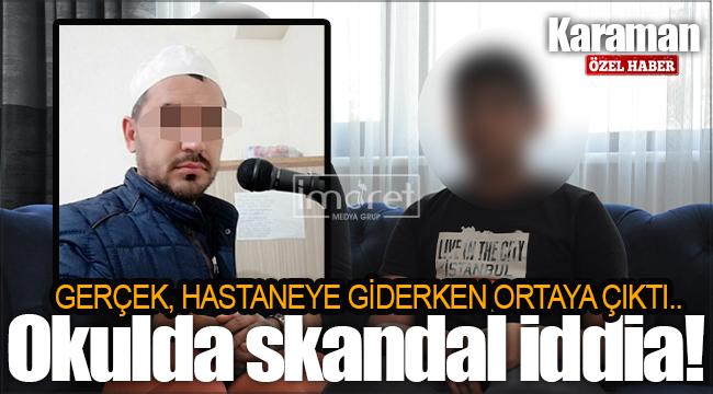 Karaman'da bir okulda skandal iddia! Asıl gerçek ise sabah hastaneye giderken ortaya çıktı