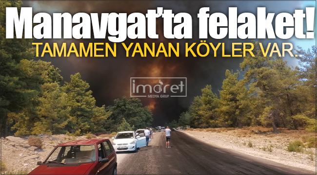 Manavgat'ta büyük felaket! Tamamen yanan köyler var..