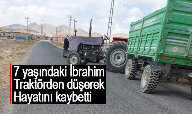 7 yaşındaki İbrahim, traktörden düşerek hayatını kaybetti