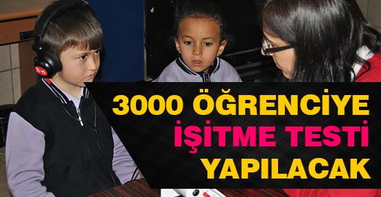 3000 ÖĞRENCİYE İŞİTME TESTİ YAPILACAK